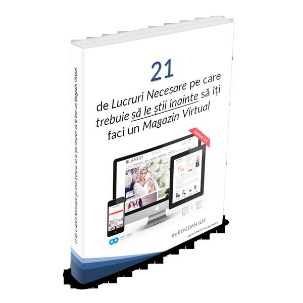 """DESCARCA eBOOK-ul - """"21 de Lucruri Necesare pe care trebuie să le știi înainte să îți faci un Magazin Virtual"""""""