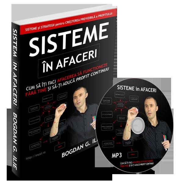 """PACHET (CARTE + MP3) SISTEME in AFACERI - """"Cum sa iti faci afacerea sa functioneze fara tine si sa iti produca profit in mod continuu"""" 1"""