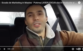 #3 - Scoala de Marketing in Masina - Puterea LASER FOCUS-ului in Productie si Marketing 2